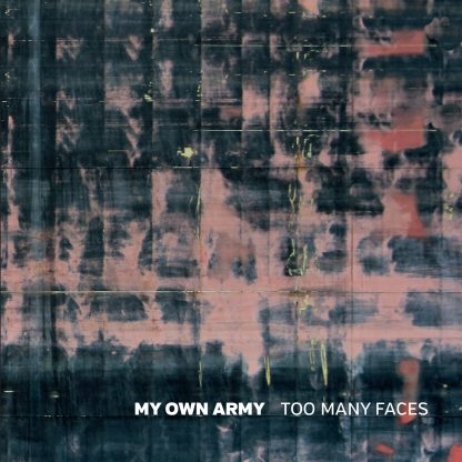 My Own Army - Too Many Faces