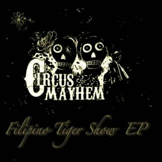 Circus Mayhem - Filipino Tiger Show EP