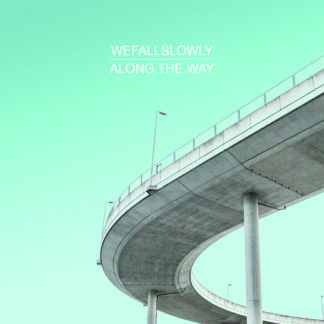 We Fall Slowly - Along The Way