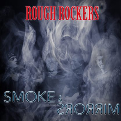 Rough Rockers - Smoke & Mirrors